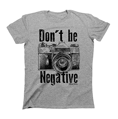 Buzz Shirts Hombres/Damas Camiseta T-Shirt Unisex Dont Be Negative Photography Camera by
