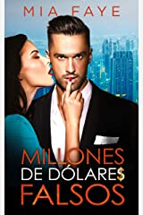 Millones de dólares falsos: Novela Romántica Contemporánea (Spanish Edition) Kindle Edition
