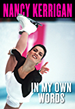 Nancy Kerrigan: In My Own Words