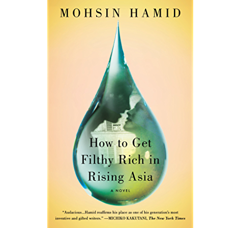 How To Get Filthy Rich In Rising Asia A Novel English Edition Ebook Hamid Mohsin Amazon Com Mx Tienda Kindle