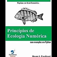 Princípios de Ecologia Numérica: com exemplos em Python (Ecoinformática Livro 1)