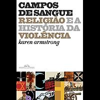 Campos de sangue: Religião e a história da violência