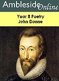 AmblesideOnline Year 8 Poetry: John Donne (AmblesideOnline Poetry)