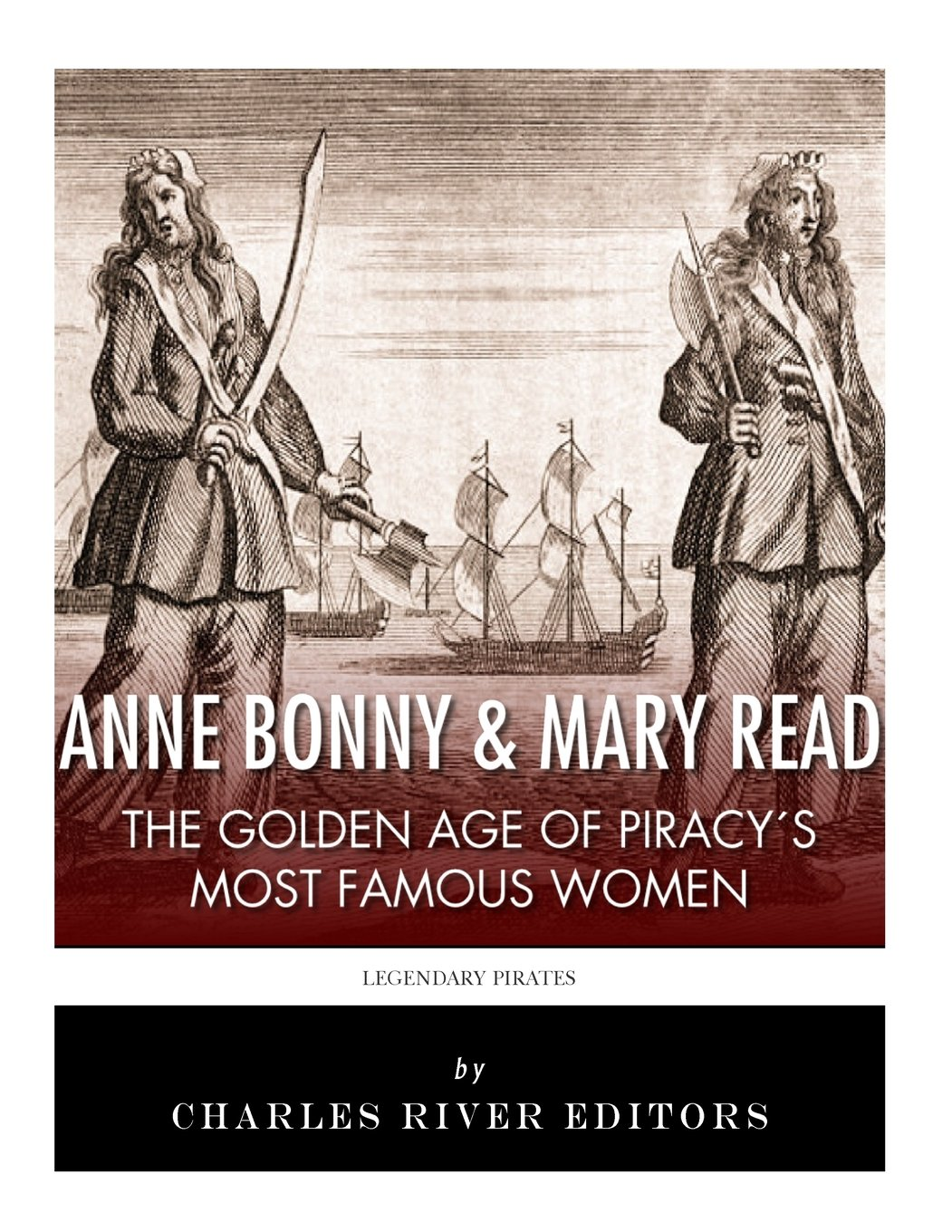 Download Anne Bonny & Mary Read: The Golden Age of Piracy's Most Famous Women pdf epub
