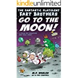 The Fantastic Flatulent Fart Brothers Go to the Moon!: A Spaced Out Comedy SciFi Adventure that Truly Stinks; US edition (The