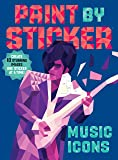 Paint by Sticker: Music Icons: Re-create 10 Classic Photographs One Sticker at a Time!