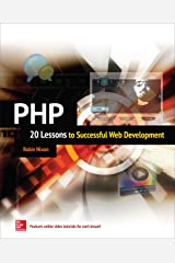 PHP: 20 Lessons to Successful Web Development: 20 Lessons to Successful Web Development [ENHANCED EBOOK] Kindle Edition