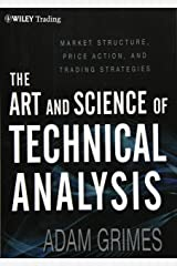 The Art and Science of Technical Analysis: Market Structure, Price Action, and Trading Strategies Hardcover