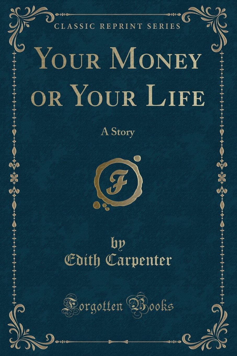 Your Money or Your Life: A Story (Classic Reprint) pdf