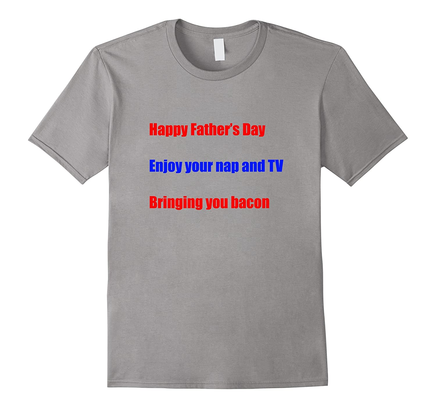 Happy Father's Day Haiku Card Gift Bacon Nap TV Tee T-Shirt-Art