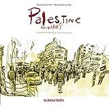 Palestine, dans quel état ?: Carnet de route en Cisjordanie occupée