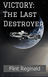 Victory: The Last Destroyer