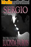 Sergio (Erotic Romance) Book 4 (The DeLuca Brothers)
