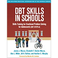 DBT® Skills in Schools: Skills Training for Emotional Problem Solving for Adolescents (DBT STEPS-A)