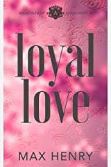 Loyal Love: A High School Bully Romance Series (Arcadia High Anarchists Book 4) Kindle Edition