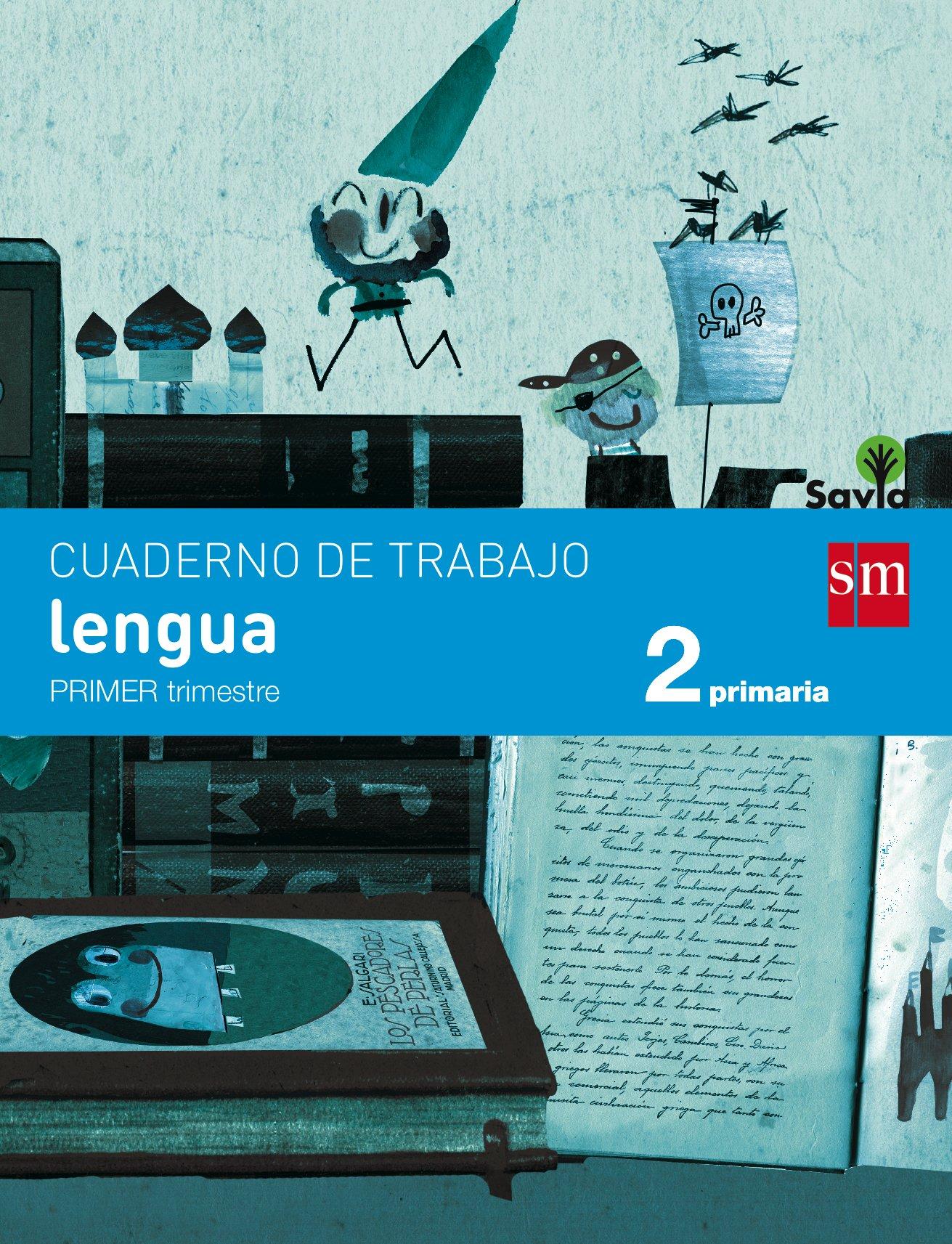 Cuaderno de lengua. 2 Primaria, 1 Trimestre. Savia - 9788467578393 Tapa blanda – 1 may 2015 Rosa Modrego Beatriz Iglesias Ortiz Grupo SM Educación 8467578394