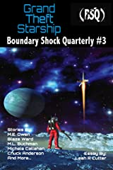 Grand Theft Starship: Boundary Shock Quarterly #3 Kindle Edition