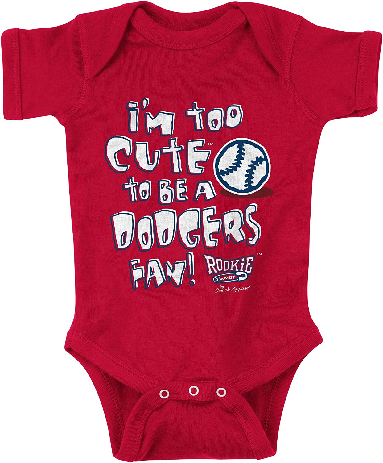 Rookie Wear By Smack Apparel Los Angeles Baseball Fans Too Cute to be a Dodgers Fan Red Onesie or Toddler Tee NB-4T