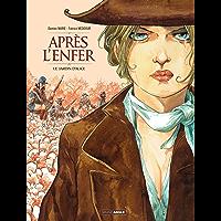 Après l'enfer - Volume 1 - Le jardin d'Alice (French Edition)
