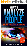 How to Analyze People: Instantly Analyze Anyone (Underground Playbook for Analyzing People, Book 1)