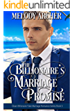 The Billionaire's Marriage Promise (Clean Billionaire Fake Marriage Romance Series Book 3)