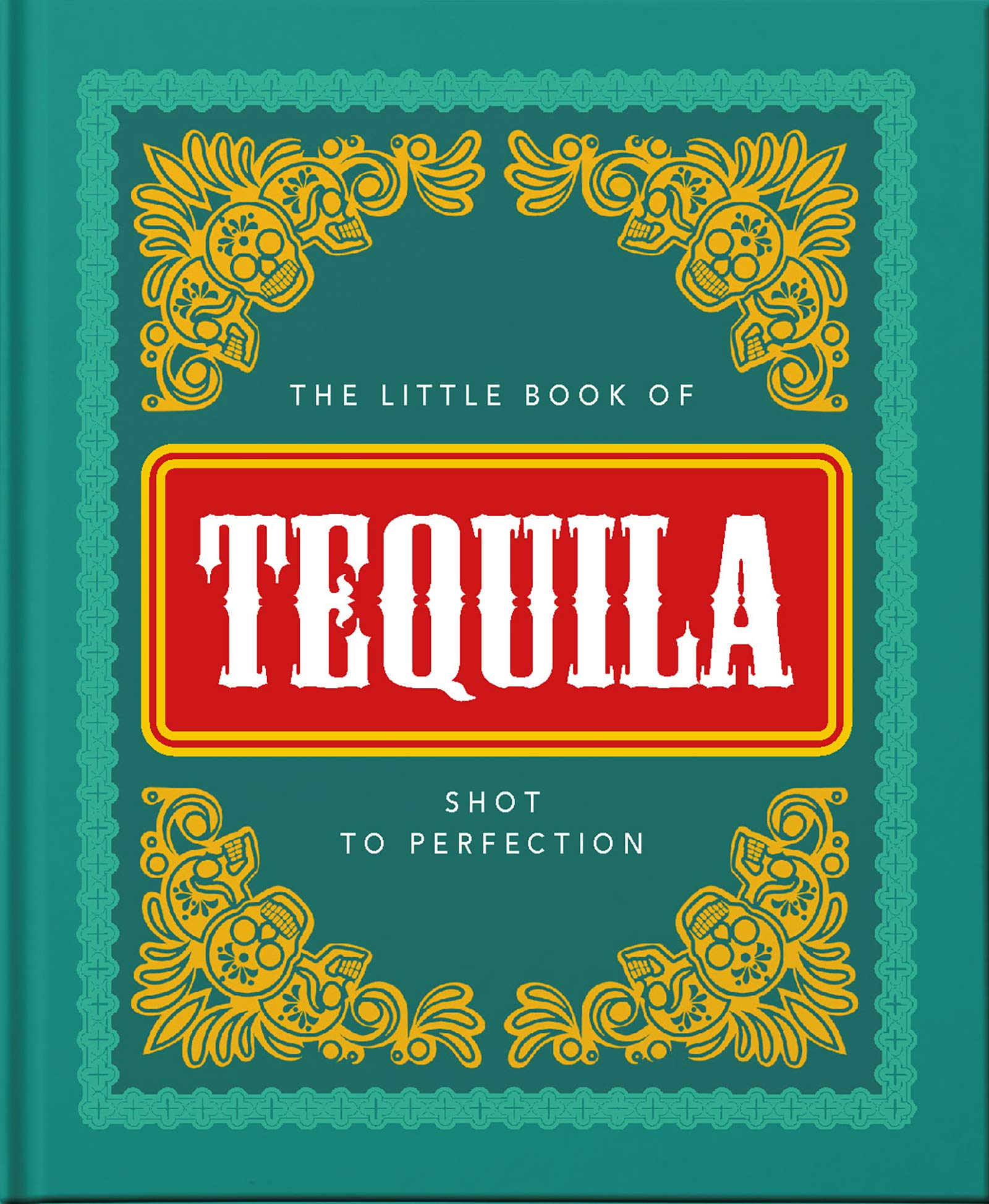 The Little Book of Tequila: Slammed to Perfection: Amazon.es ...