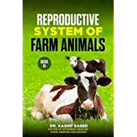 Reproductive System of Farm Animals: Anatomy and Physiology of Male and Female Reproductive...