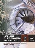 Lezioni di economia ed estimo. Per gli Ist. tecnici