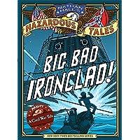 Big Bad Ironclad! (Nathan Hale's Hazardous Tales #2): A Civil War Tale