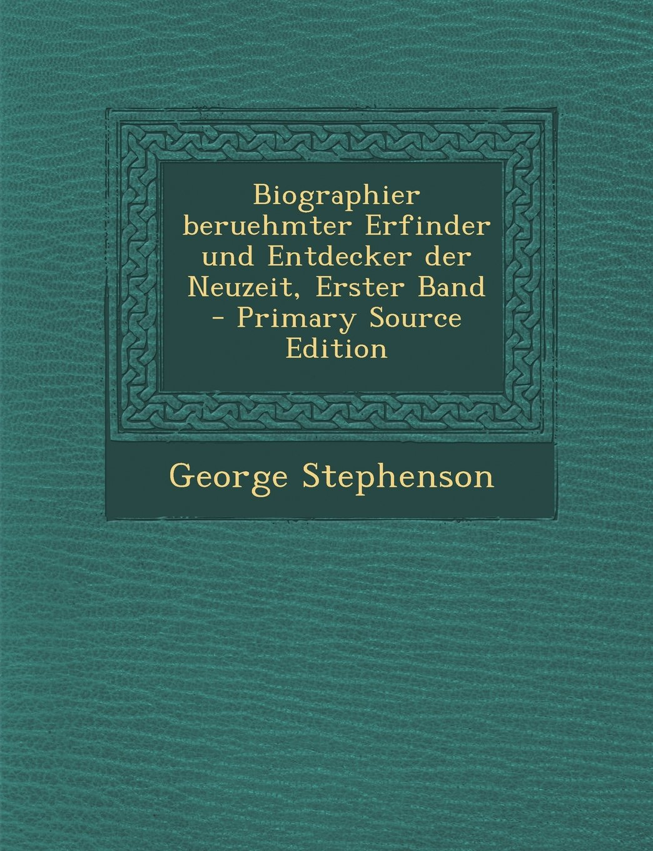 Download Biographier beruehmter Erfinder und Entdecker der Neuzeit, Erster Band (German Edition) PDF