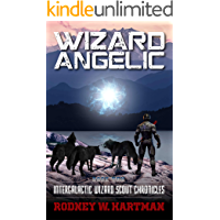 Wizard Angelic (Intergalactic Wizard Scout Chronicles Book 10)