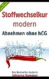 Stoffwechselkur modern: Abnehmen ohne hCG