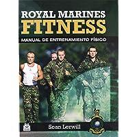 Royal marines fitness: Manual de entrenamiento físico