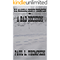 U.S. Marshal Shorty Thompson - A Bad Decision: Tales of the Old West Book 98 (U.S. Marshal Shorty Thompson: Tales of the…
