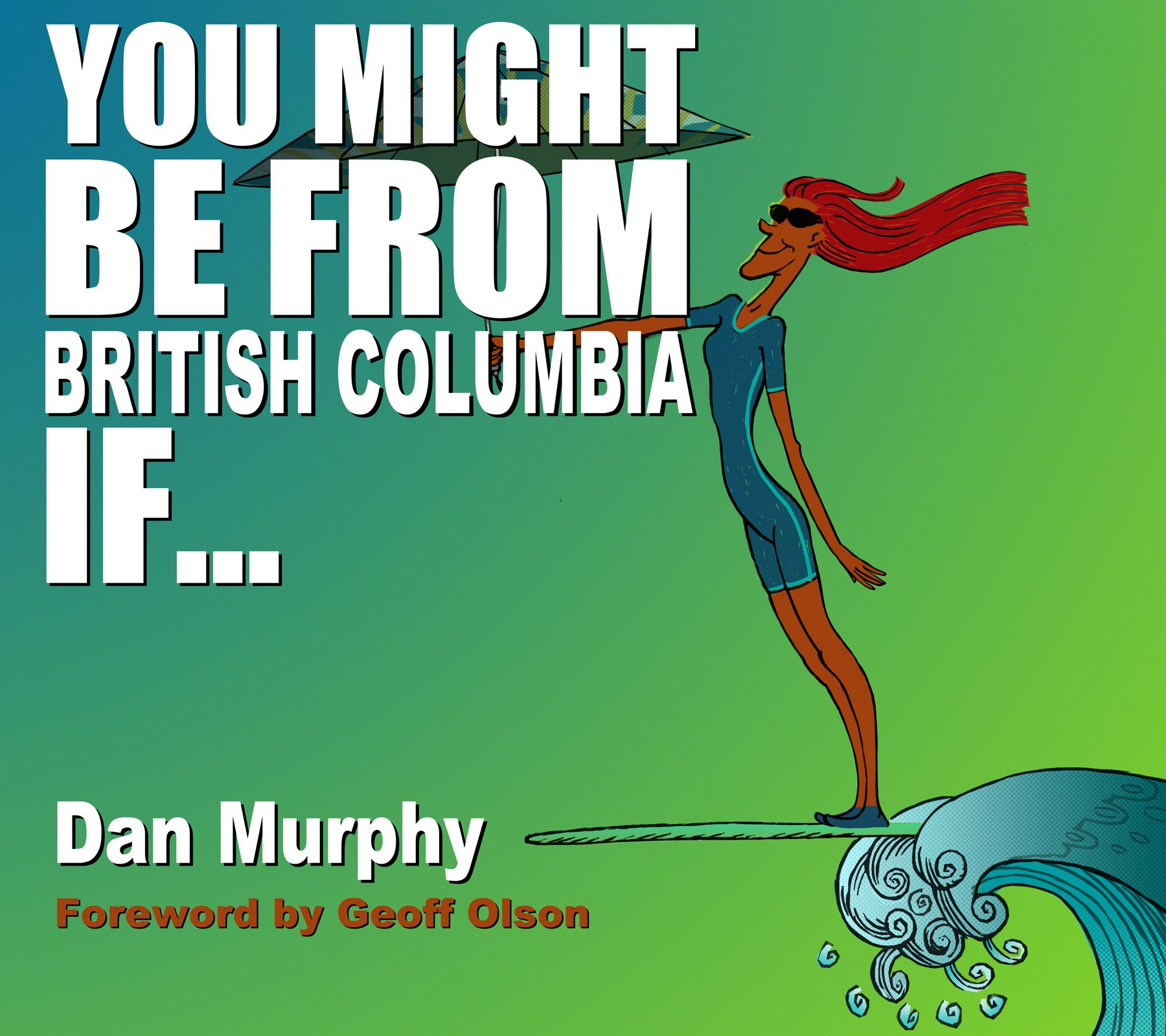 You Might Be From British Columbia If ..