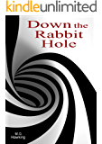 Down the Rabbit Hole, A Mystical Adventure for all Ages
