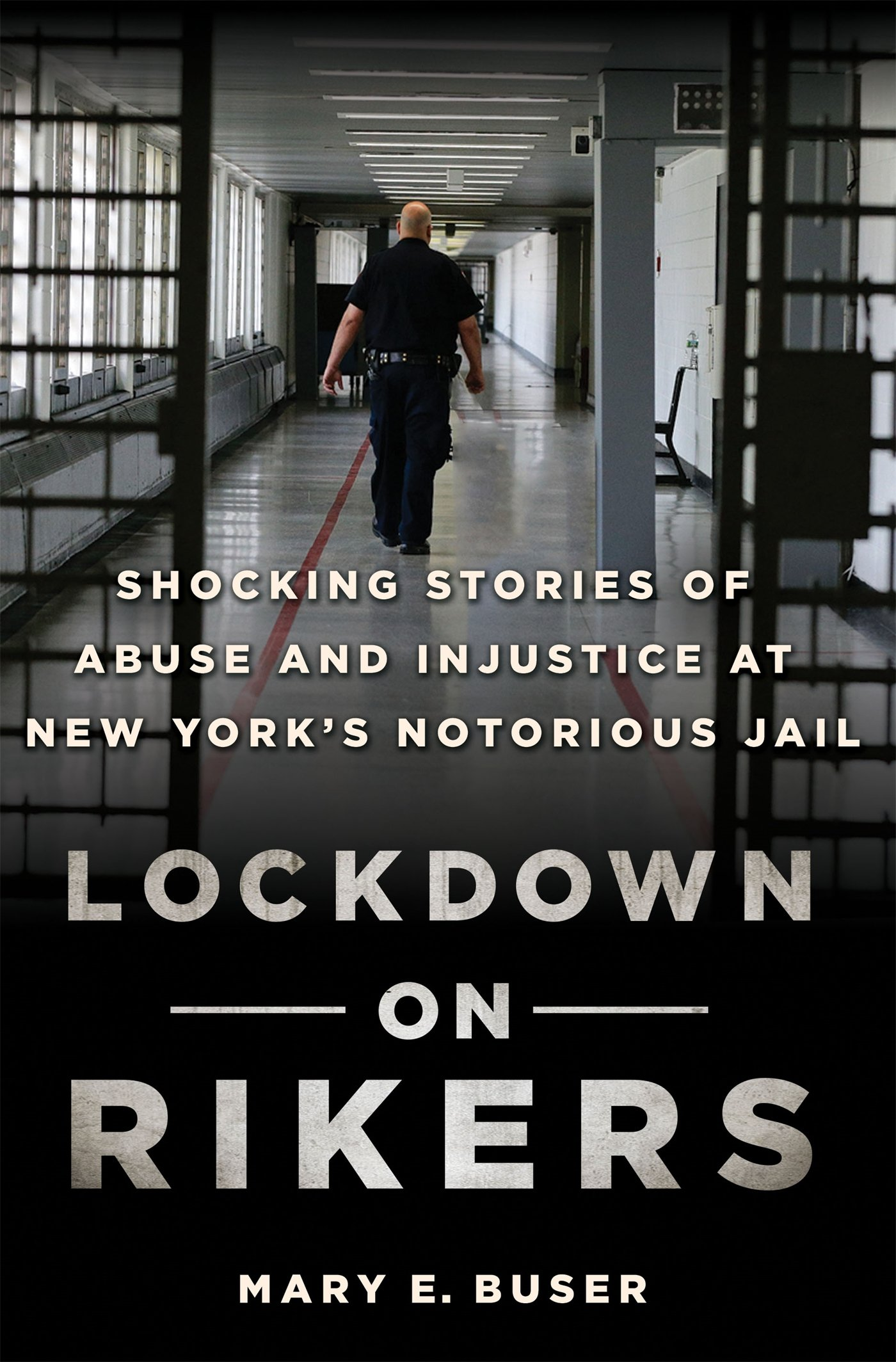 Lockdown on Rikers: Shocking Stories of Abuse and Injustice at New