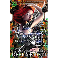 The Moorigad Dragon: Moorigad Dragon Collection Part 1 (An Urban Fantasy / Paranormal Romance Series) (English Edition)