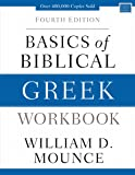 Basics of Biblical Greek Workbook: Fourth Edition (Zondervan Language Basics Series)