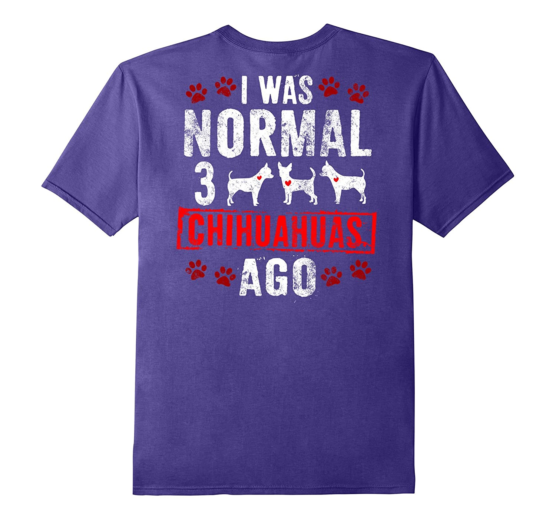 3 CHIHUAHUAS AGO Funny Chias Chi-Chi Pups Dogs T-Shirts Back-Rose