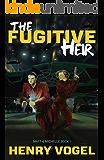 The Fugitive Heir (Matt & Michelle Book 1) (English Edition)