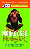 Monkey See, Monkey Die (Reigning Cats and Dogs Mystery)