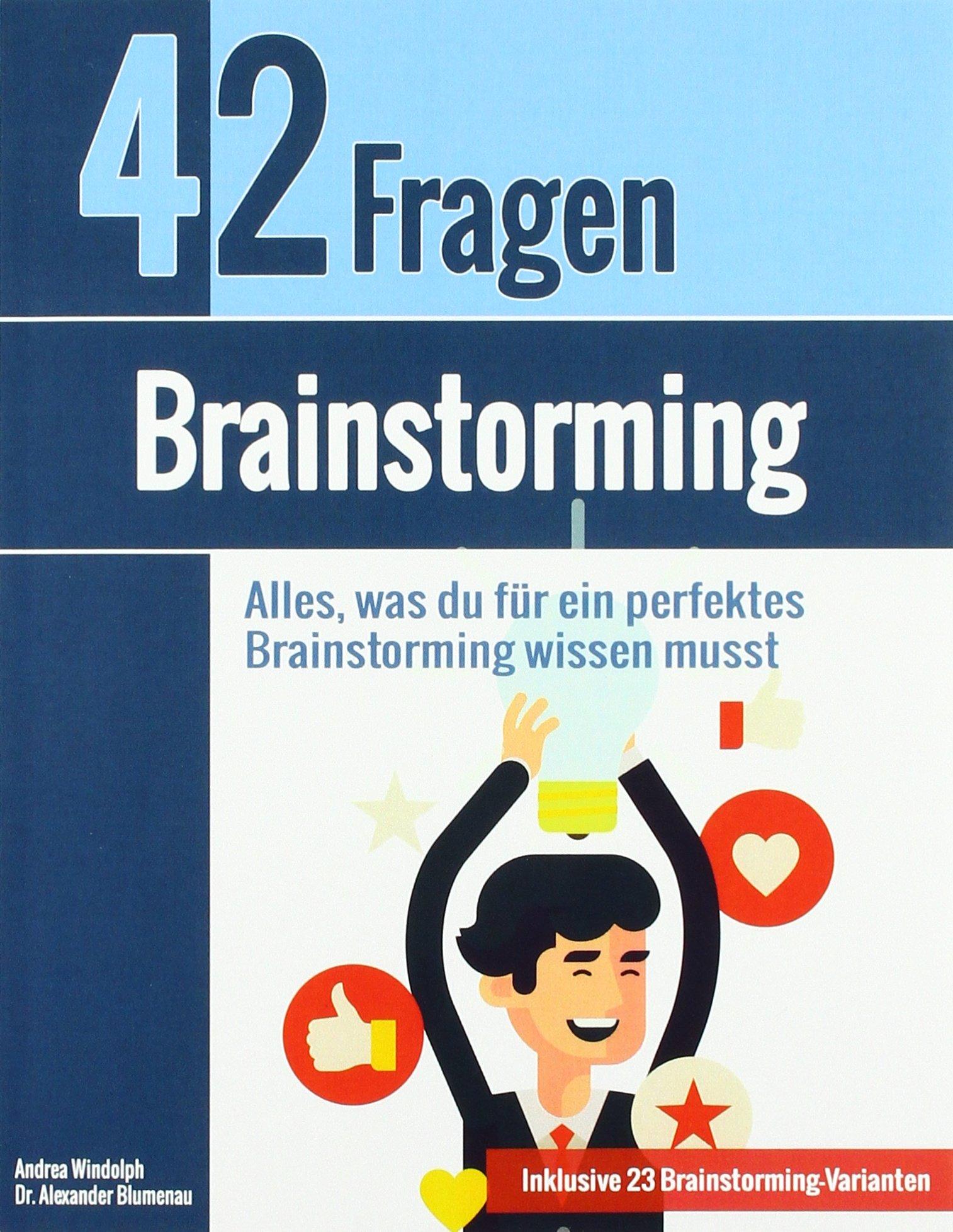 Brainstorming: Alles, was du für ein perfektes Brainstorming wissen musst