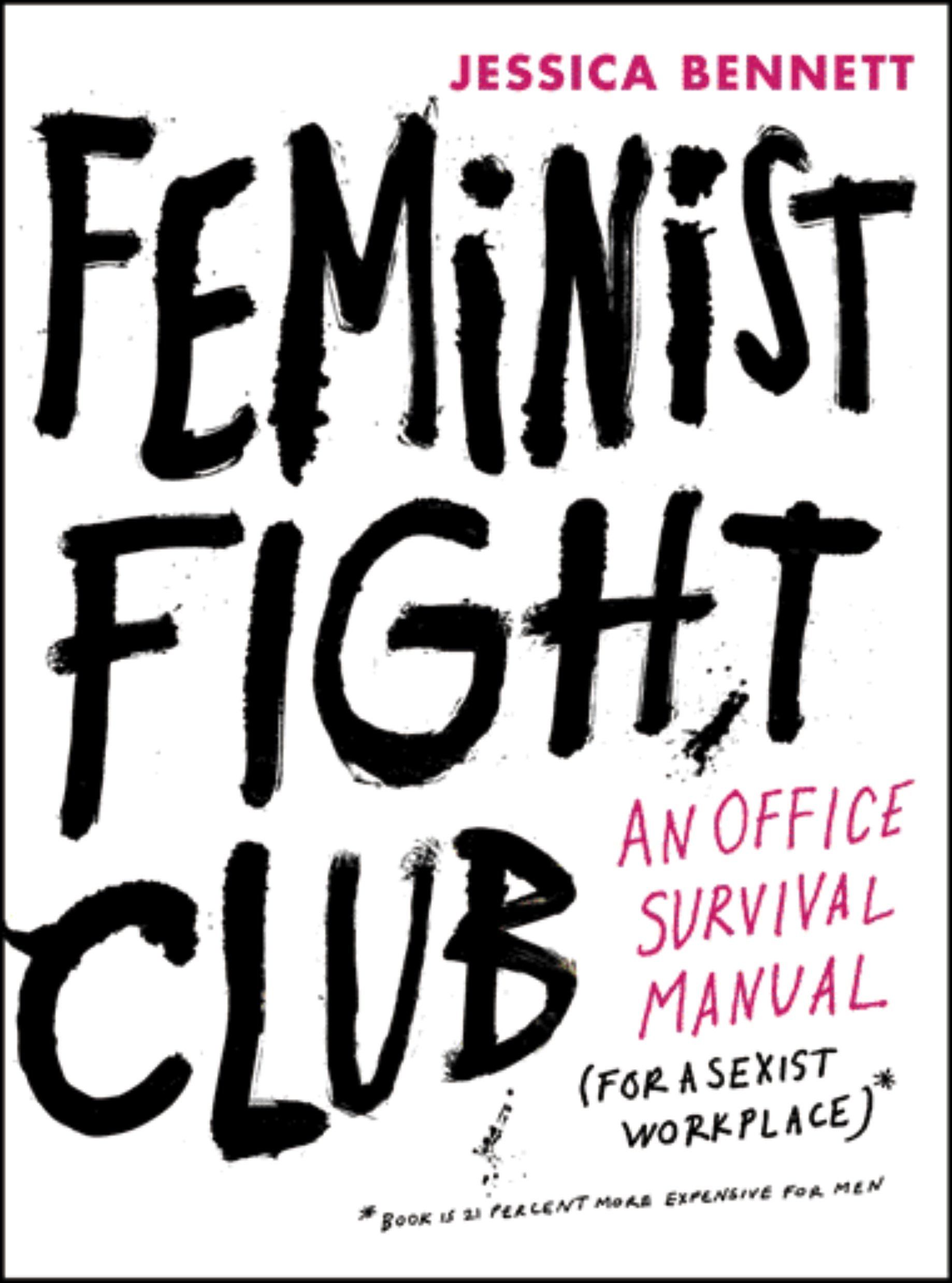 Feminist Fight Club: An Office Survival Manual For A Sexist Workplace:  Amazon: Jessica Bennett: Fremdsprachige B�cher