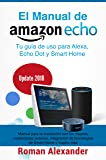 Manual de Amazon Echo: Tu guía de uso para Alexa, Echo Dot y Smart Home (Sistema Smart Home nº 1)
