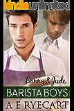 Danny & Jude (Barista Boys Contemporary Gay Romance Book 1)