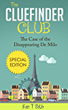 Mysteries for kids : The CLUE FINDER CLUB : SPECIAL 1 - THE CASE OF THE DISAPPEARING DE MILO: (Kids detective books, children's books ages 9-12, popular ... (Kids detective books- The ClueFinder Club)