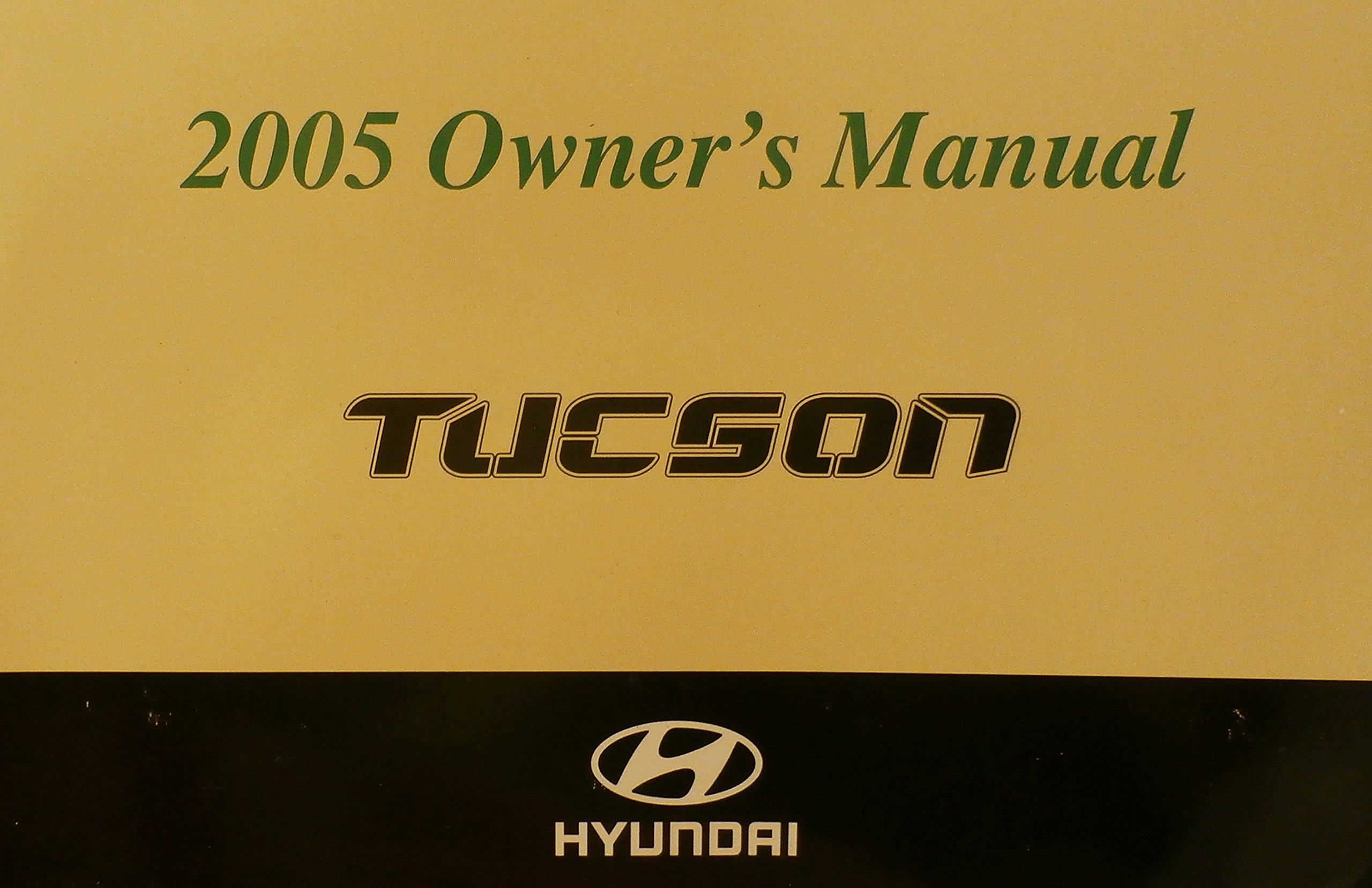 2005 Hyundai Tucson Owners Manual: Hyundai: Amazon com: Books