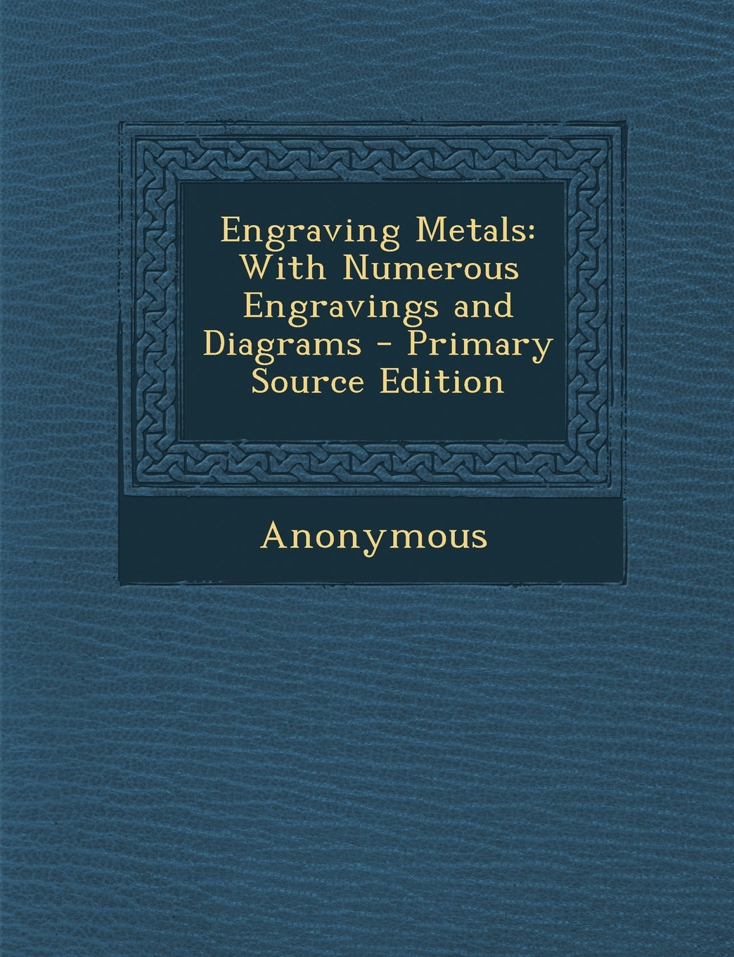 Engraving Metals: With Numerous Engravings and Diagrams - Primary Source Edition pdf epub