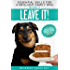 Leave It!: How to teach Amazing Impulse Control to your Brilliant Family Dog (Essential Skills for a Brilliant Family Dog Book 2)